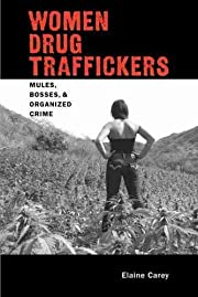 Women Drug Traffickers: Mules, Bosses, and…