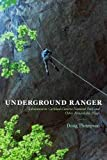 Underground Ranger : Adventures in Carlsbad Caverns National Park and Other Remarkable Places / Doug Thompson