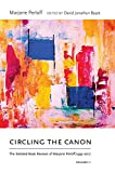 Circling the canon : The selected book reviews of marjorie perloff 1995-2017