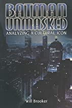 Batman Unmasked: Analyzing a Cultural Icon…