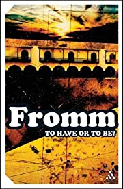To Have or To Be? de Erich Fromm