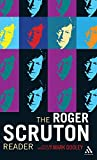 The Roger Scruton reader / compiled, edited and with an introduction by Mark Dooley