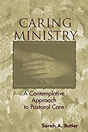 Caring Ministry: A Contemplative Approach to…