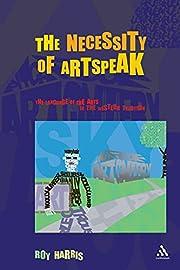 The necessity of artspeak : the language of…