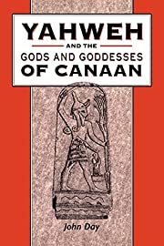Yahweh and the Gods and Goddesses of Canaan…