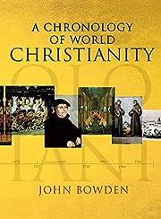 A chronology of world Christianity av John…