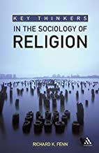 Key Thinkers in the Sociology of Religion by…
