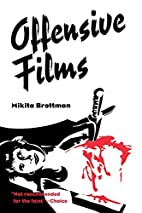 Offensive Films by Mikita Brottman