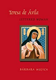 Teresa de Avila, lettered woman de Barbara…