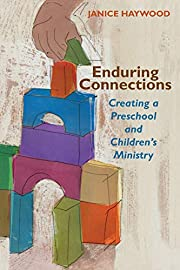 Enduring Connections: Creating a Preschool…