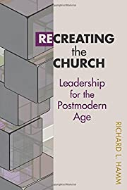 Recreating the Church: Leadership for the…