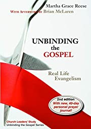Unbinding the Gospel: Real Life Evangelism,…