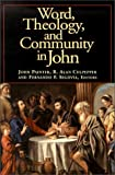 Word, theology, and community in John / John Painter, R. Alan Culpepper, and Fernando F. Segovia, editors