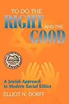 To Do the Right and the Good: A Jewish…