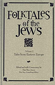 Folktales of the Jews: Tales from Eastern…