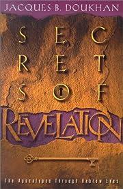 Secrets of Revelation: The Apocalypse…