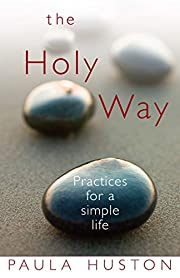 The Holy Way: Practices for a Simple Life av…