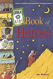 Loyola Kids Book of Heroes: Stories of…