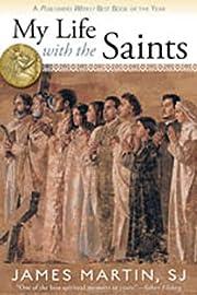 My life with the saints – tekijä: S. J.…