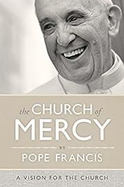 The Church of Mercy por Pope Francis