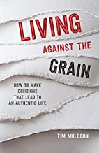 Living Against the Grain: How to Make…