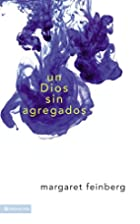 Un Dios sin agregados (Spanish Edition) by…