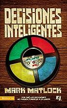 Decisiones Inteligentes: Por que las…