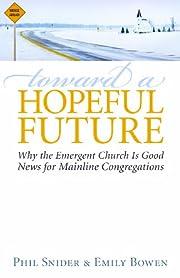 Toward a Hopeful Future: Why the Emergent…