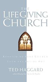 The Life-Giving Church – tekijä: Ted…