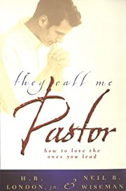 They call me pastor : how to love the ones…