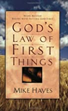 God's Law Of First Things by Mike Hayes