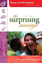 The Surprising Marriage (Focus on the Family…