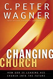 The Changing Church: How God Is Leading His…
