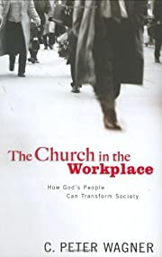 The Church in the Workplace: How God's…