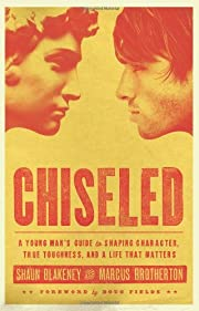 Chiseled: A Young Man's Guide to…