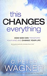 This Changes Everything: How God Can…