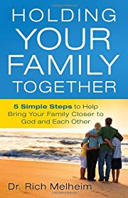 Holding Your Family Together: 5 Simple Steps…