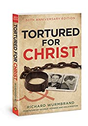 Tortured for Christ: 50th Anniversary…