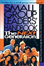 Small Group Leaders' Handbook: The Next…