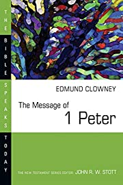 The Message of 1 Peter (Bible Speaks Today)…