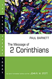 The Message of 2 Corinthians (The Bible…