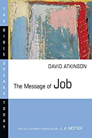The Message of Job (Bible Speaks Today) af…