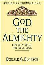 God the Almighty: Power, Wisdom, Holiness,…
