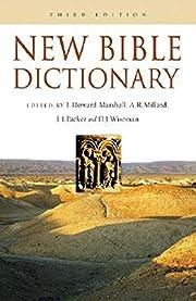 New Bible Dictionary – tekijä: D. R. W.…