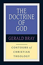 The Doctrine of God (Contours of Christian…