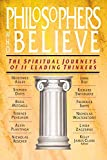 Philosophers who believe : the spiritual journeys of 11 leading thinkers / edited by Kelly James Clark