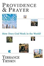 Providence & Prayer : How Does God Work in…