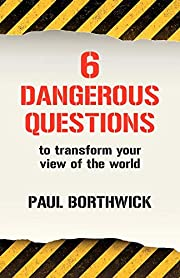 Six Dangerous Questions to Transform Your…