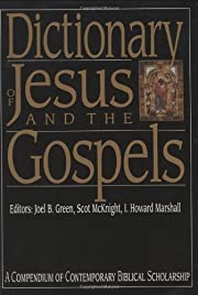 Dictionary of Jesus and the Gospels (The IVP…