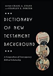 Dictionary of New Testament Background (The…